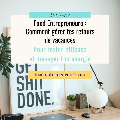 Food Entrepreneure : comment gérer tes retours de vacances ?