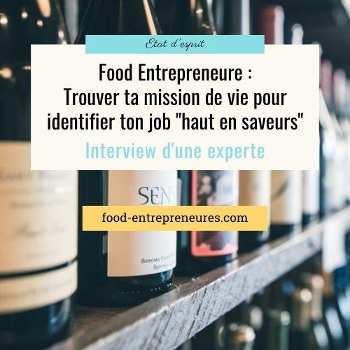 Food Entrepreneure : trouver ta mission de vie pour identifier ton job «haut en saveurs»