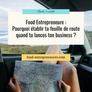 Pourquoi établir une feuille de route quand tu crées ton entreprise Food ?